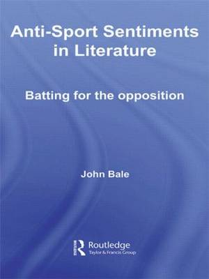 Anti-Sport Sentiments in Literature: Batting for the Opposition