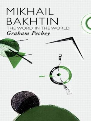 Mikhail Bakhtin: The Word in the World