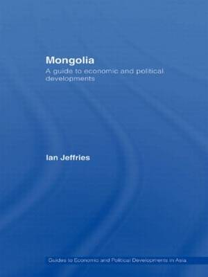 Mongolia: A Guide to Economic and Political Developments