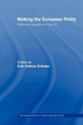 Making The European Polity: Reflexive integration in the EU