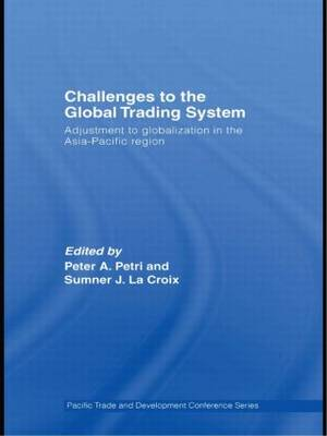Challenges to the Global Trading System: Adjustment to Globalization in the Asia Pacific Region