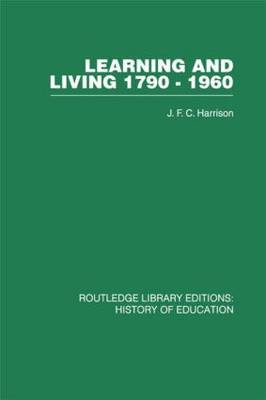 Learning and Living 1790-1960: A Study in the History of the English Adult Education Movement