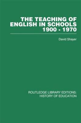 The Teaching of English in Schools: 1900-1970