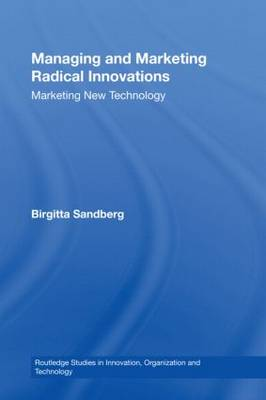 Managing and Marketing Radical Innovations: Marketing New Technology