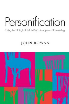 Personification: Using the Dialogical Self in Psychotherapy and Counselling
