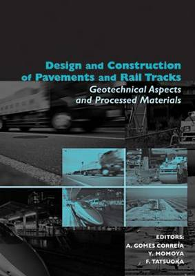 Design and Construction of Pavements and Rail Tracks: Geotechnical Aspects and Processed Materials