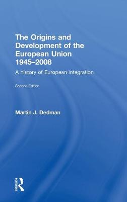 The Origins and Development of the European Union 1945-2008: a History of European Integration