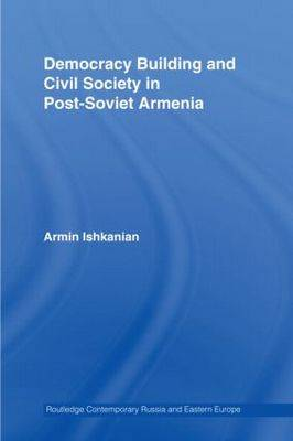 Democracy Building and Civil Society in Post-Soviet Armenia