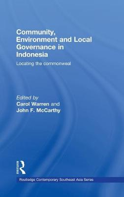 Community, Environment and Local Governance in Indonesia: Locating the commonweal