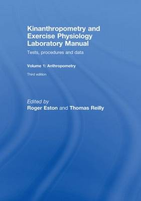 Kinanthropometry and Exercise Physiology Laboratory Manual: Tests, Procedures and Data: v. 1: Anthropometry