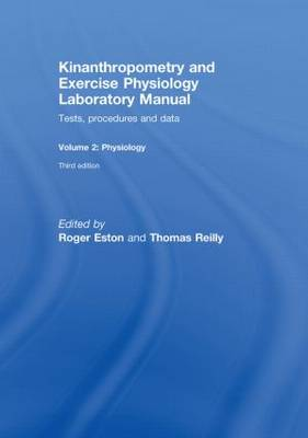 Kinanthropometry and Exercise Physiology Laboratory Manual: Tests, Procedures and Data: Volume 2: Physiology