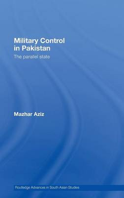Military Control in Pakistan: The Parallel State