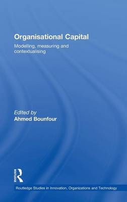 Organisational Capital: Modelling, Measuring and Contextualising