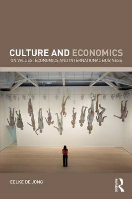 Culture and Economics: On Values, Economics and International Business