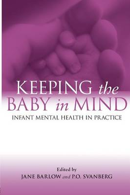 Keeping The Baby In Mind: Infant Mental Health in Practice