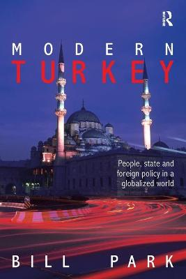 Modern Turkey: People, State and Foreign Policy in a Globalised World