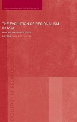 The Evolution of Regionalism in Asia: Economic and Security Issues