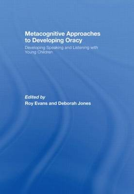 Metacognitive Approaches to Developing Oracy: Developing Speaking and Listening with Young Children