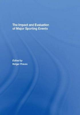 The Impact and Evaluation of Major Sporting Events