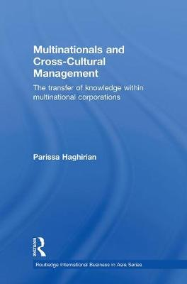 Multinationals and Cross-Cultural Management: The Transfer of Knowledge within Multinational Corporations