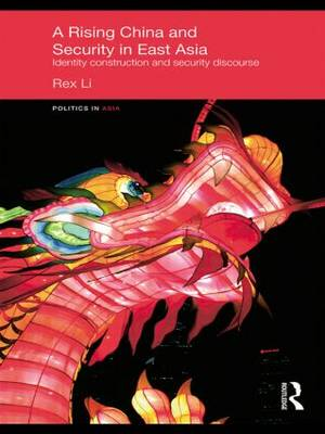A Rising China and Security in East Asia: Identity Construction and Security Discourse