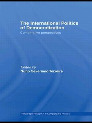 The International Politics of Democratization: Comparative perspectives