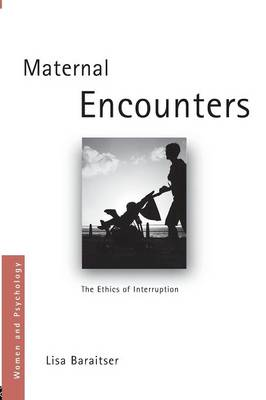 Maternal Encounters: The Ethics of Interruption