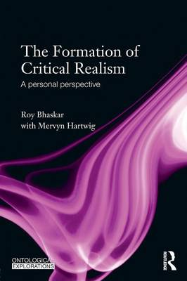 The Formation of Critical Realism: A Personal Perspective