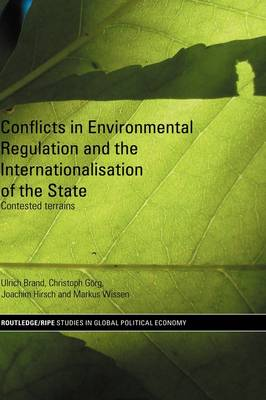 Conflicts in Environmental Regulation and the Internationalisation of the State: Contested Terrains
