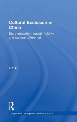Cultural Exclusion in China: State Education, Social Mobility and Cultural Difference