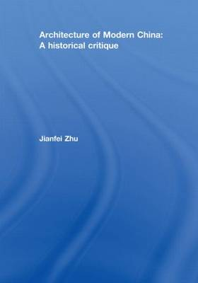 Architecture of Modern China: A Historical Critique