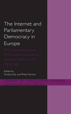 The Internet and European Parliamentary Democracy: A Comparative Study of the Ethics of Political Communication in the Digital Age