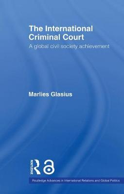 The International Criminal Court: A Global Civil Society Achievement