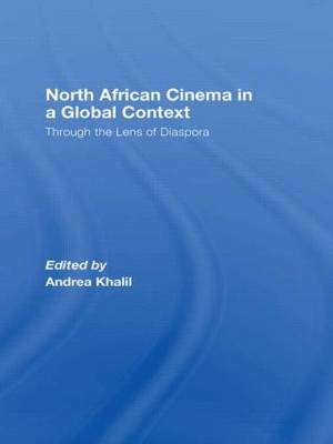 North African Cinema in a Global Context: Through the Lens of Diaspora