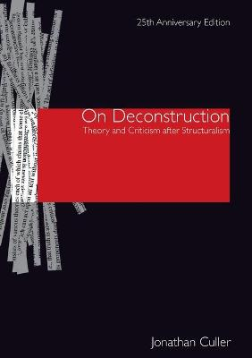 On Deconstruction: Theory and Criticism after Structuralism