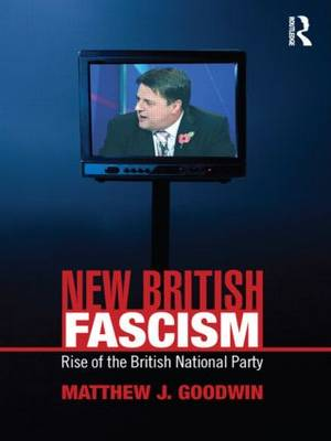 New British Fascism: Rise of the British National Party