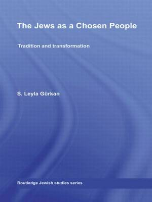 The Jews as a Chosen People: Tradition and transformation