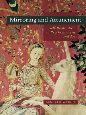 Mirroring and Attunement: Self-Realization in Psychoanalysis and Art