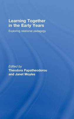 Learning Together in the Early Years: Exploring Relational Pedagogy