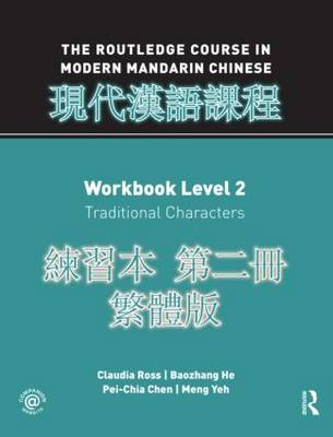 The Routledge course in modern Mandarin Chinese - Traditional characters edition - workbook 2