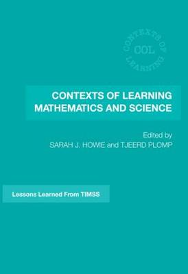 Contexts of Learning Mathematics and Science: Lessons Learned from TIMSS