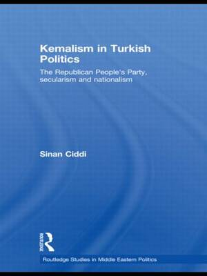 Kemalism in Turkish Politics: The Republican People's Party, Secularism and Nationalism