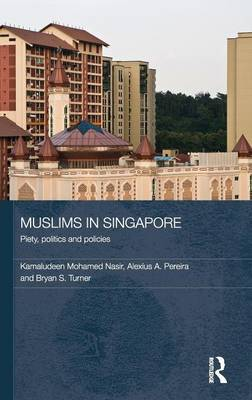 Muslims in Singapore: Piety, politics and policies