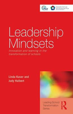 Leadership Mindsets: Innovation and Learning in the Transformation of Schools