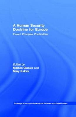 A Human Security Doctrine for Europe: Project, Principles, Practicalities