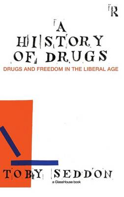 A History of Drugs: Drugs and Freedom in the Liberal Age