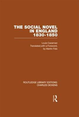 The Social Novel in England 1830-1850: Routledge Library Editions: Charles Dickens Volume 2