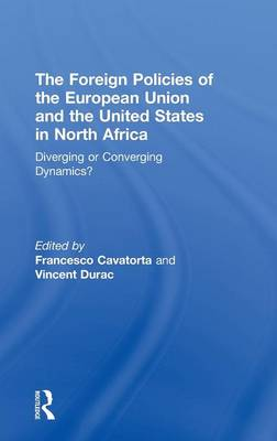 The Foreign Policies of the European Union and the United States in North Africa: Diverging or Converging Dynamics?