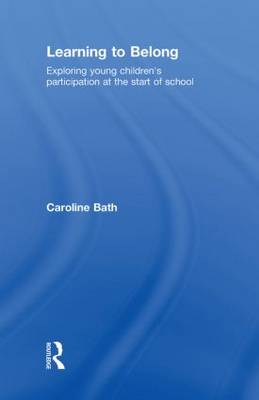Learning to Belong: Exploring Young Children's Participation at the Start of School