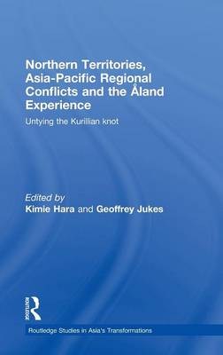 Northern Territories, Asia-Pacific Regional Conflicts and the Aland Experience: Untying the Kurillian Knot